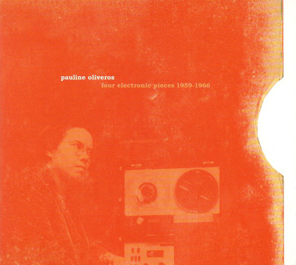 PAULINE OLIVEROS - Four Electronic Pieces 1959-1966 cover