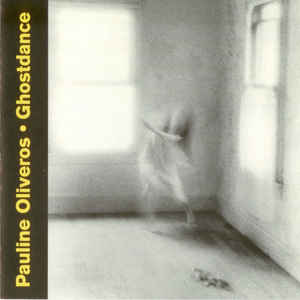 PAULINE OLIVEROS - Ghostdance cover