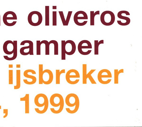 PAULINE OLIVEROS - Pauline Oliveros / David Gamper : At The Ijsbreker Jan 24, 1999 cover