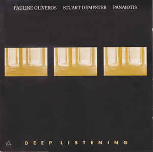PAULINE OLIVEROS - Pauline Oliveros / Stuart Dempster / Panaiotis : Deep Listening cover