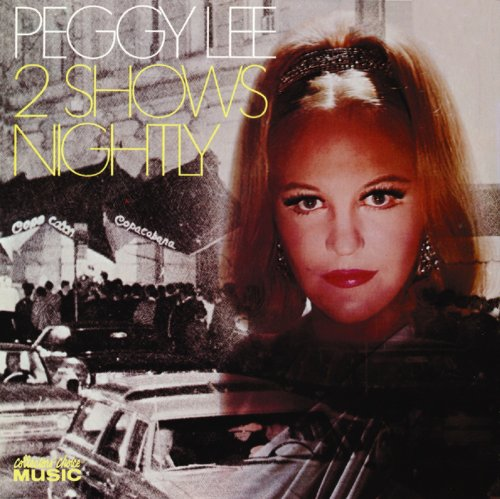 PEGGY LEE (VOCALS) - 2 Shows Nightly cover