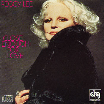 PEGGY LEE (VOCALS) - Close Enough for Love cover