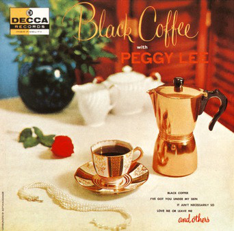 PEGGY LEE (VOCALS) - Black Coffee With Peggy Lee cover