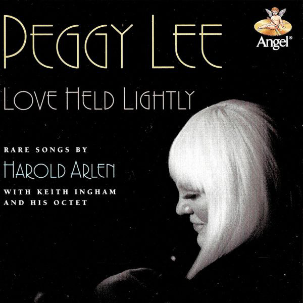 PEGGY LEE (VOCALS) - Love Held Lightly: Rare Songs by Harold Arlen cover