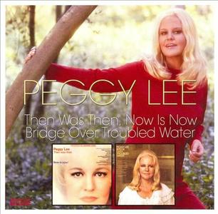 PEGGY LEE (VOCALS) - Then Was Then, Now Is Now / Bridge over Troubled Water cover