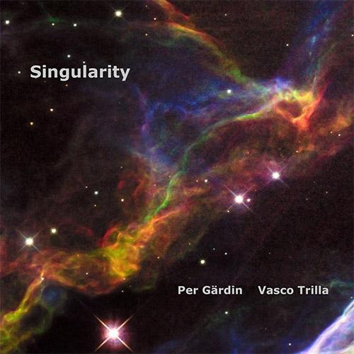 PER GÄRDIN - Per Gardin / Vasco Trilla : Singularity cover