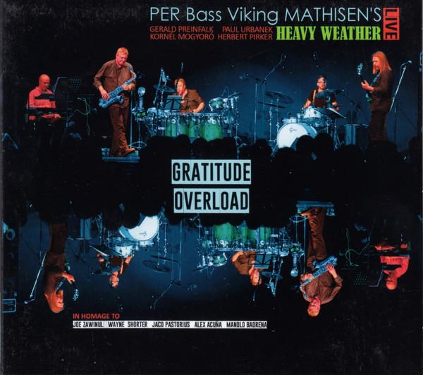 PER MATHISEN - Per Bass Viking Mathisen's Heavy Weather : Gratitude Overload cover