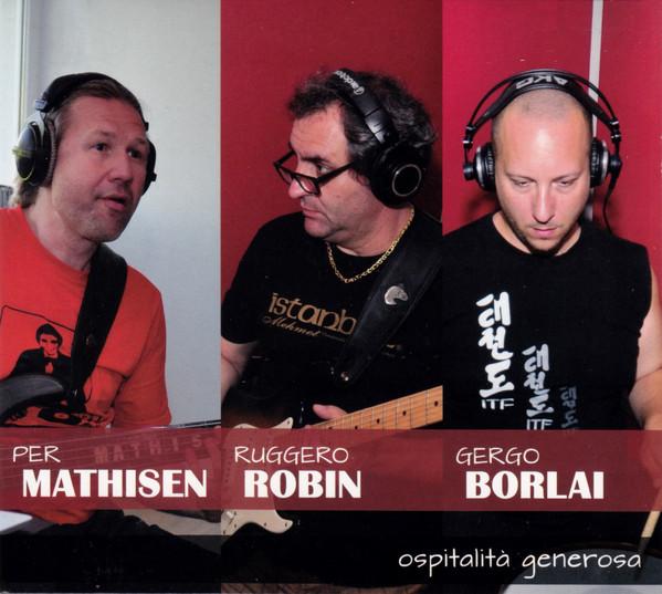 PER MATHISEN - Per Mathisen / Ruggero Robin / Gergo Borlai : Ospitalità Generosa cover