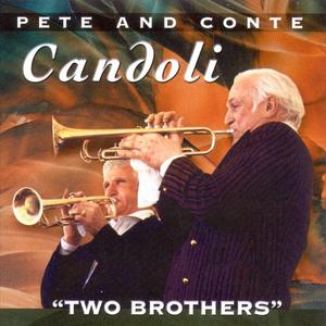 PETE CANDOLI / THE CANDOLI BROTHERS - Pete & Conte Candoli : Two Brothers cover