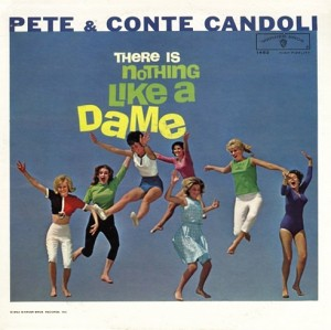 PETE CANDOLI / THE CANDOLI BROTHERS - There Is Nothing Like a Dame cover