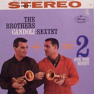 PETE CANDOLI / THE CANDOLI BROTHERS - The Candoli Brothers Sextet : Two for the Money cover