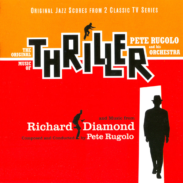 PETE RUGOLO - Thriller / Richard Diamond (Original Jazz Scores From 2 Classic TV Series) cover