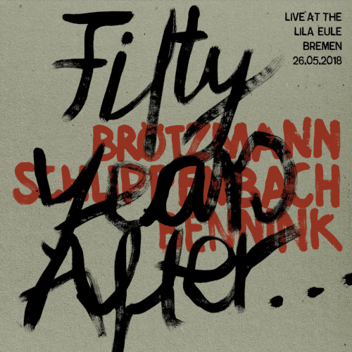 PETER BRÖTZMANN - Fifty Years After... Live at the Lila Eule 2018 cover