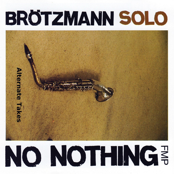 PETER BRÖTZMANN - No Nothing - Alternate Takes cover
