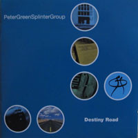 PETER GREEN - Peter Green Splinter Group ‎: Destiny Road cover