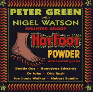 PETER GREEN - Peter Green Splinter Group With Nigel Watson : Hot Foot Powder cover