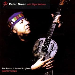 PETER GREEN - Peter Green  with Nigel Watson / Splinter Group : The Robert Johnson Songbook cover