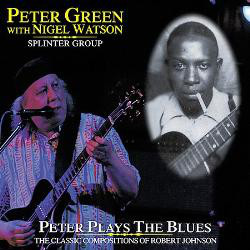PETER GREEN - Peter Plays The Blues The Classic Compositions Of Robert Johnson cover