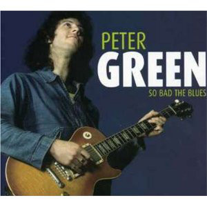 PETER GREEN - So Bad The Blues cover