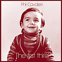 PHIL CAVALIERI - The First Third cover