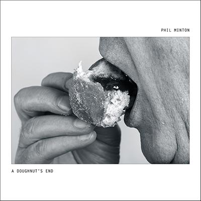PHIL MINTON - A Doughnut's End cover