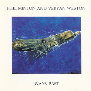 PHIL MINTON - Phil Minton And Veryan Weston : Ways Past cover