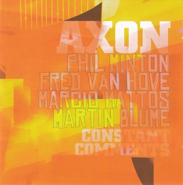 PHIL MINTON - Phil Minton, Fred Van Hove, Marcio Mattos, Martin Blume : Axon : Constant Comments cover