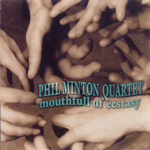 PHIL MINTON - Phil Minton Quartet : Mouthfull Of Ecstasy cover