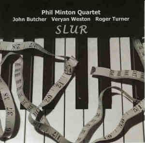 PHIL MINTON - Phil Minton Quartet : Slur cover