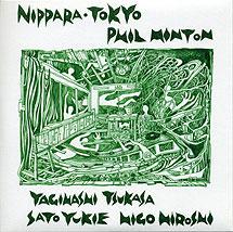 PHIL MINTON - Phil Minton, Yagihashi Tsukasa, Sato Yukie, Higo Hiroshi : Nippara·Tokyo cover