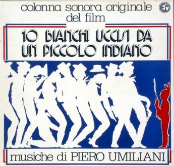 PIERO UMILIANI - 10 Bianchi Uccisi Da Un Piccolo Indiano (Colonna Sonora Originale) cover