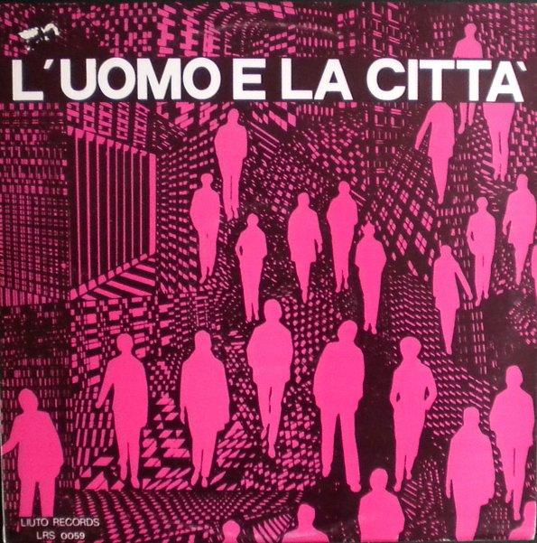PIERO UMILIANI - L'Uomo E La Città (The Man And The City) cover