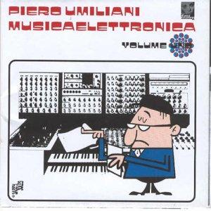 PIERO UMILIANI - Musicaelettronica Volume Uno cover