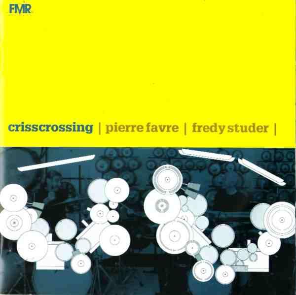 PIERRE FAVRE - Pierre Favre / Fredy Studer : Crisscrossing cover