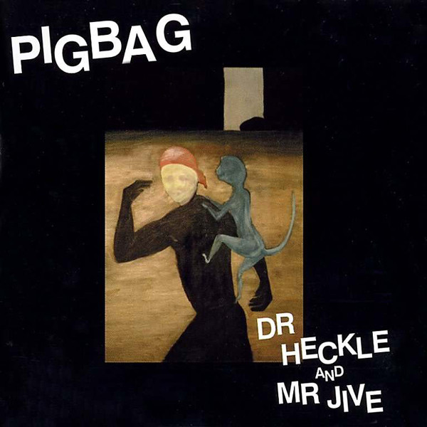PIGBAG - Dr Heckle And Mr Jive cover