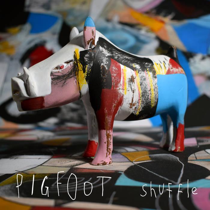 PIGFOOT - Pigfoot Shuffle cover