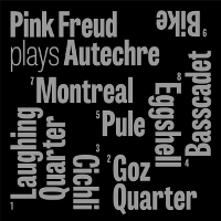 PINK FREUD - Plays Autechre cover