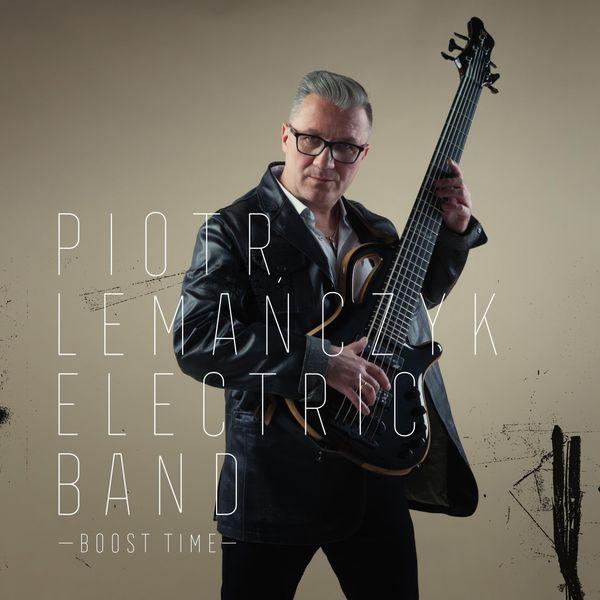 PIOTR LEMAŃCZYK - Piotr Lemańczyk Electric Band : Boost Time cover