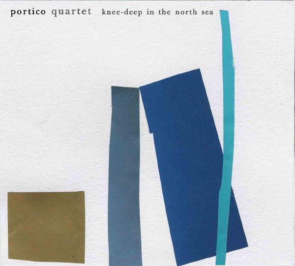 PORTICO QUARTET - Knee-Deep in the North Sea cover