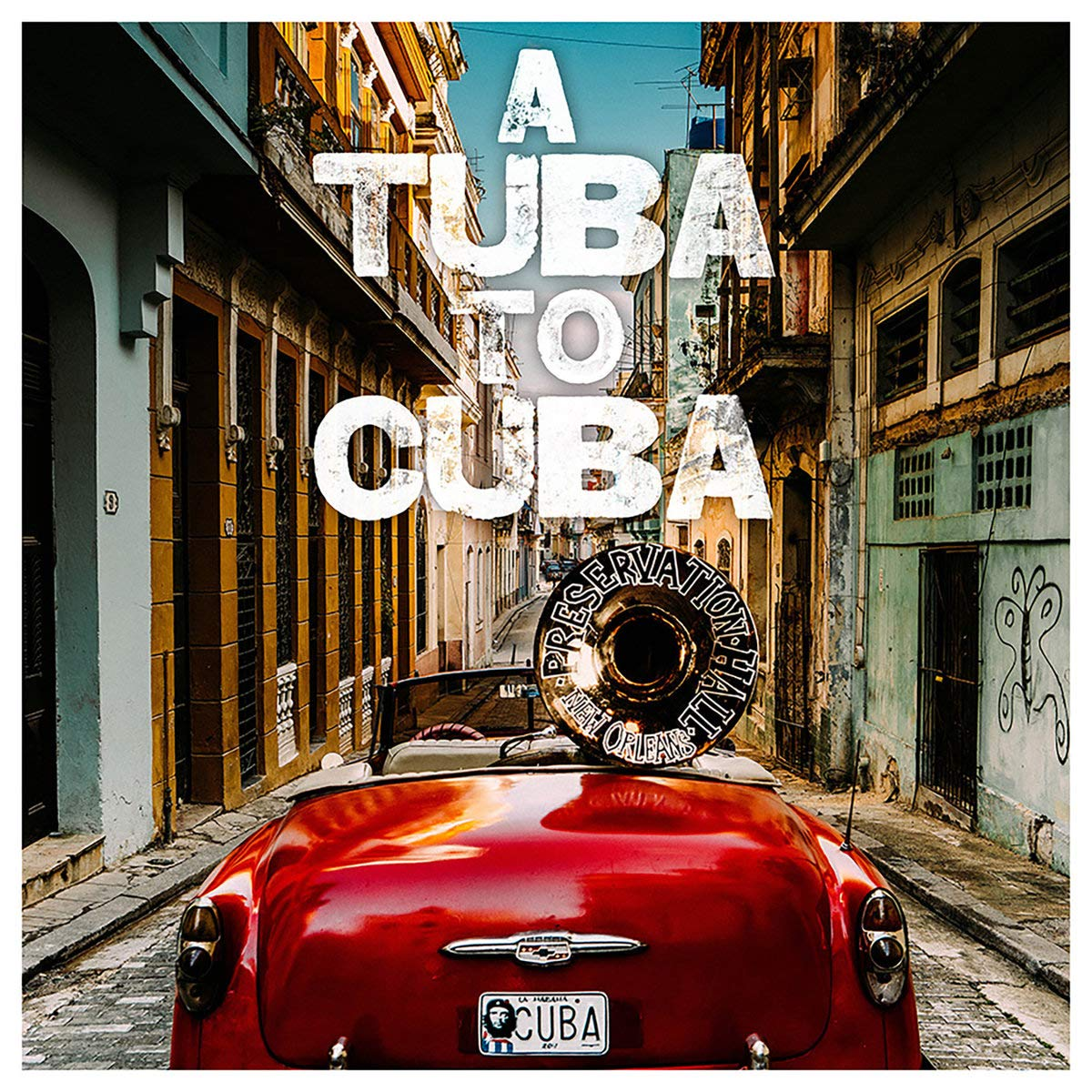 PRESERVATION HALL JAZZ BAND - A Tuba To Cuba cover