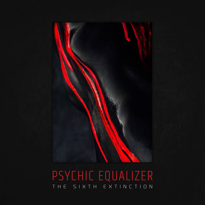 PSYCHIC EQUALIZER - The Sixth Extinction cover
