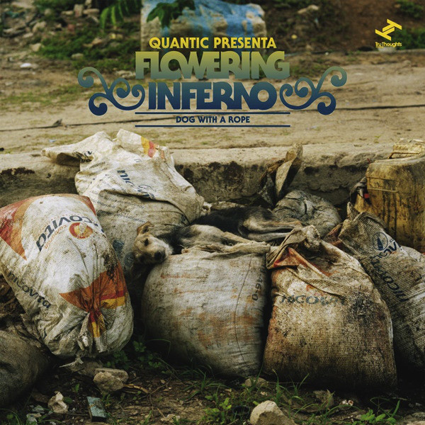 QUANTIC - Quantic Presenta Flowering Inferno ‎: Dog With A Rope cover