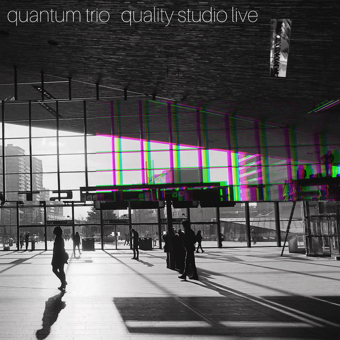 QUANTUM TRIO - Quality Studio Live cover