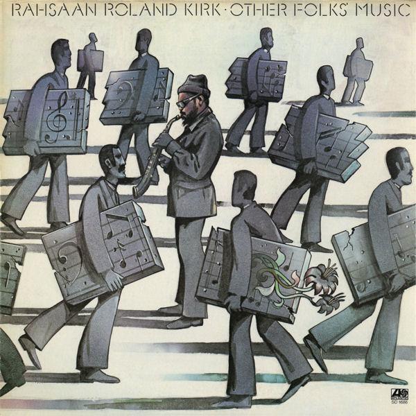Ce que vous écoutez là tout de suite - Page 2 Rahsaan-roland-kirk-other-folks-music-20130513043101