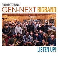 RALPH PETERSON - Ralph Petersons GenNext BigBand : Listen Up! cover