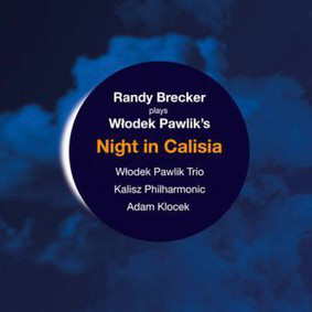 RANDY BRECKER - Plays Wlodek Pawlik's Night in Calisia cover