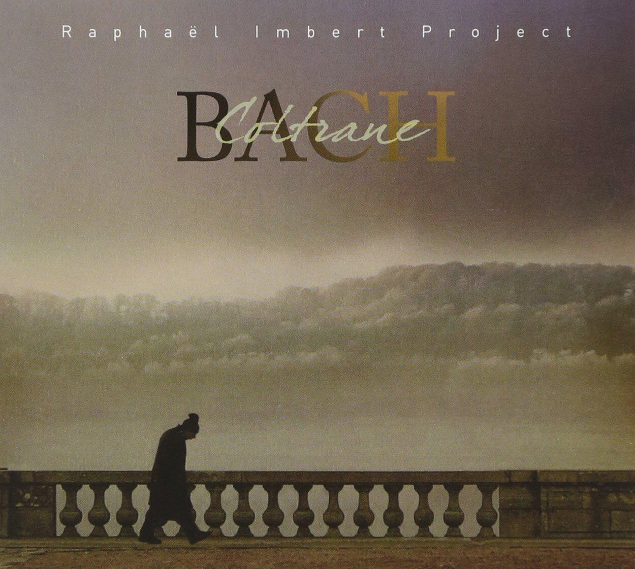 RAPHAËL IMBERT - Bach Coltrane cover