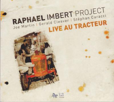 RAPHAËL IMBERT - Raphael Imbert Project : Live Au Tracteur cover