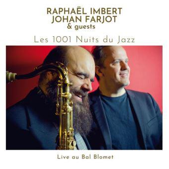 RAPHAËL IMBERT - Raphaël Imbert, Johan Farjot & Guests : Les 1001 Nuits Du Jazz - Live Au Bal Blomet cover