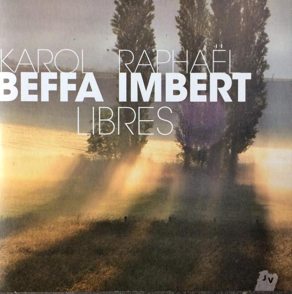 RAPHAËL IMBERT - Raphaël Imbert & Karol Beffa : Libres cover
